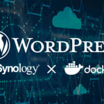 Synology NASのDockerでWordPress環境を構築する